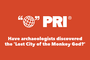 PRI Interviews Bill Benenson on Discovery of Lost City